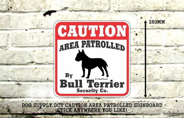 CAUTION AREA PATROLLED BY Bull Terrier Security Co. サインボード:ブルテリア