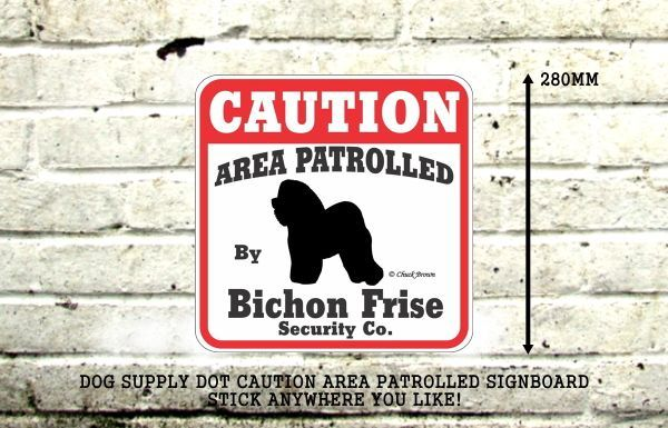 CAUTION AREA PATROLLED BY Bichon Frise Security Co. サインボード:ビションフリーゼ