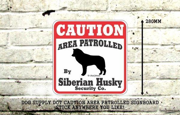 CAUTION AREA PATROLLED BY Siberian Husky Security Co. サインボード:シベリアンハスキー