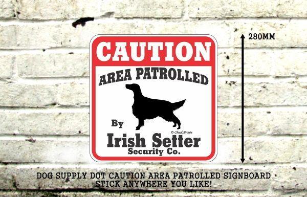 CAUTION AREA PATROLLED BY Irish Setter Security Co. サインボード:アイリッシュセッター