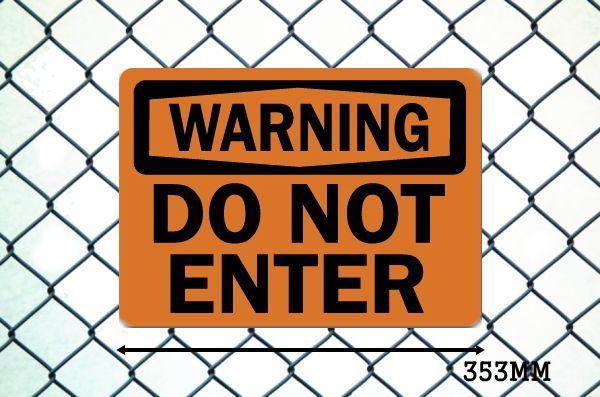 WARNING DO NOT ENTER サインボード
