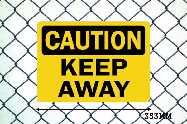 CAUTION KEEP AWAY サインボード