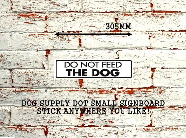 DO NOT FEED THE DOGS アルミ製スモールサインボード
